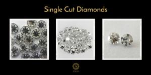 single cut diamonds